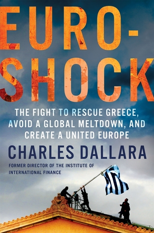 Euroshock: The Fight to Rescue Greece, Avoid a Glo...