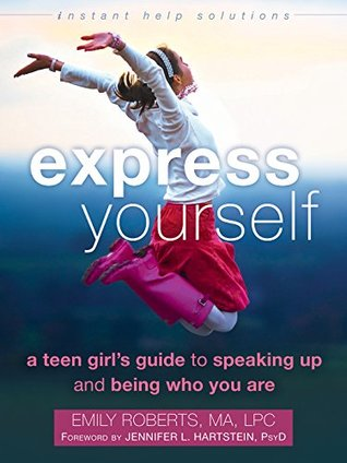 Express Yourself: A Teen Girl's Guide to Speaking ...
