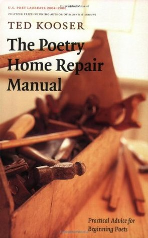 The Poetry Home Repair Manual: Practical Advice fo...