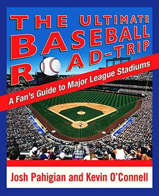 The Ultimate Baseball Road-Trip: A Fan's Guide to ...