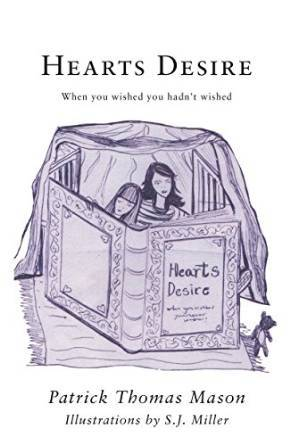 Hearts Desire: When you wished you hadn't wished