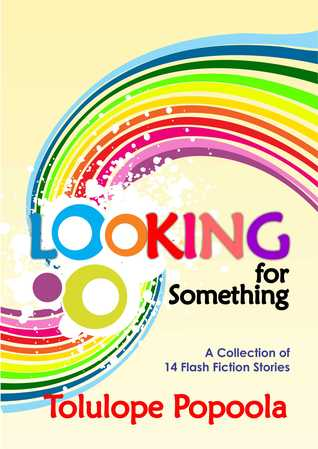 Looking For Something: A Collection of 14 Flash Fi...