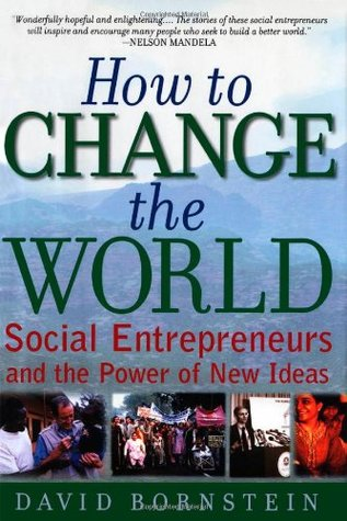 How to Change the World: Social Entrepreneurs and ...