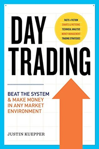 Day Trading: Beat The System and Make Money in Any...