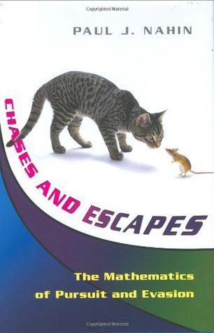 Chases and Escapes: The Mathematics of Pursuit and...