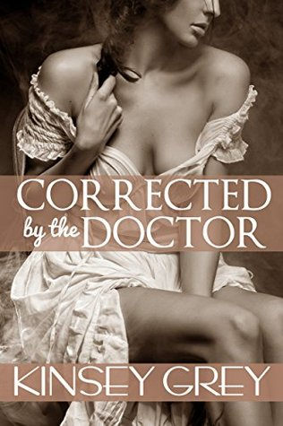 Corrected by the Doctor: Victorian First Time Back...