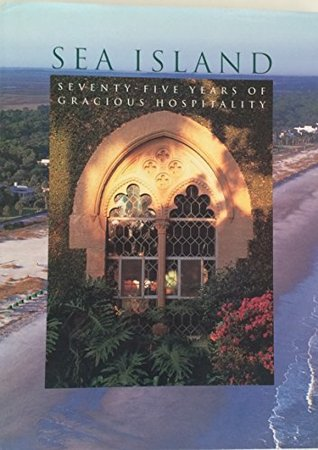 SEA ISLAND. Severnty-Five Years of Gracious Hospit...