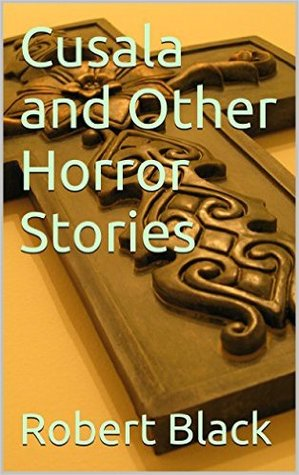 Cusala and Other Horror Stories