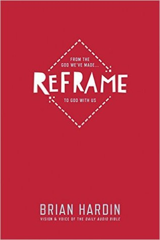 Reframe : From the God We've Made To God With Us