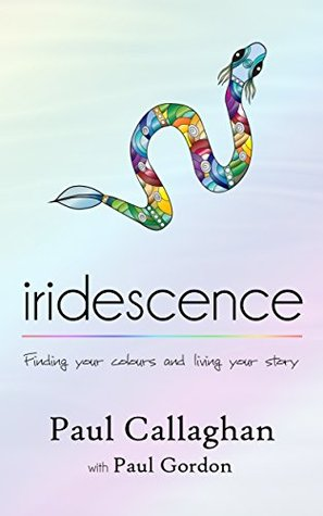 iridescence: Finding your colours and living your ...