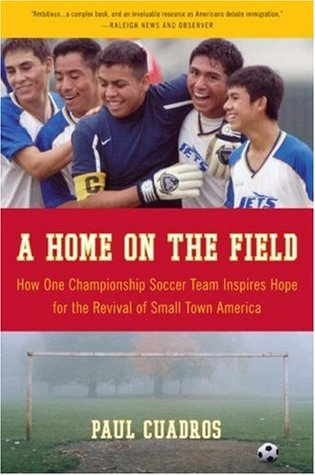 A Home on the Field: How One Championship Soccer T...