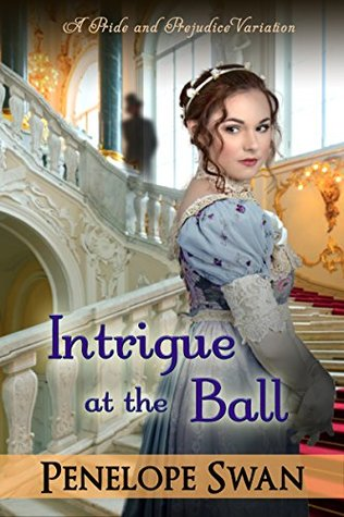 Intrigue at the Ball: A Pride and Prejudice Variat...