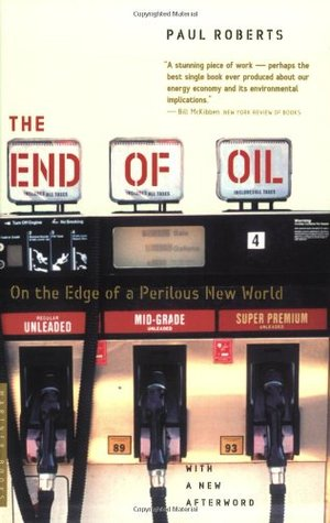 The End of Oil: On the Edge of a Perilous New Worl...