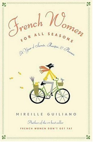 French Women for All Seasons: A Year of Secrets, R...