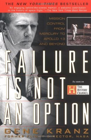 Failure is Not an Option: Mission Control From Mer...