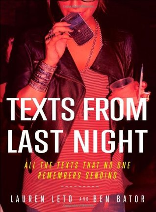 Texts From Last Night: All the Texts That No One R...