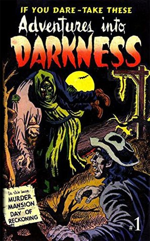 Adventures Into Darkness: Issue One (Adventures In...