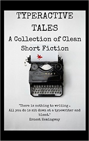 Typeractive Tales: A Collection of Clean Short Fic...