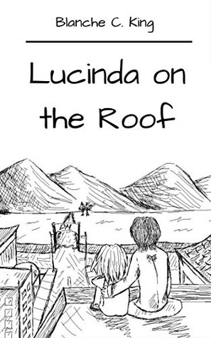 Lucinda on the Roof: A Short Story