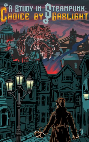 A Study in Steampunk: Choice of Gaslight