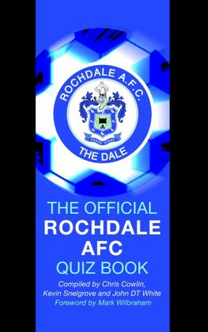The Official Rochdale AFC Quiz Book