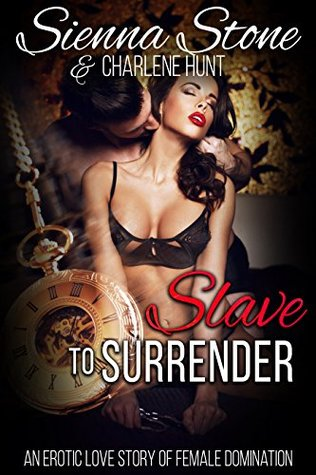 Slave to Surrender: An Erotic Love Story of Female...