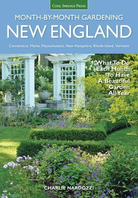New England Month-by-Month Gardening: What to Do E...
