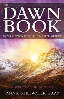 The Dawn Book: Information from the Master Guides ...