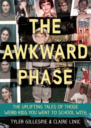 The Awkward Phase: The Uplifting Tales of Those We...
