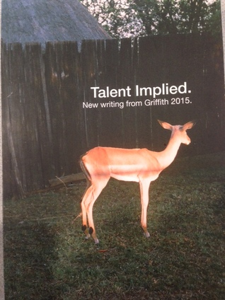 Talent Implied - New Writing from Griffith 2015