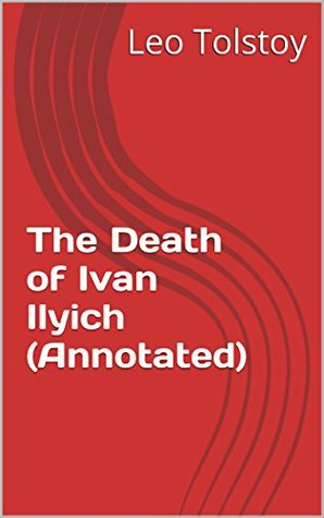 The Death of Ivan Ilyich (Annotated)