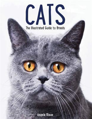 Cats: The Illustrated Guide to Breeds