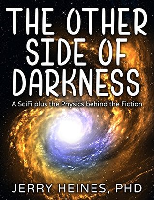 The Other Side of Darkness: A SciFi plus the Physi...