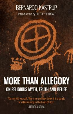 More Than Allegory: On Religious Myth, Truth and B...