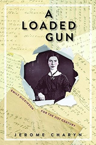 A Loaded Gun: Emily Dickinson for the 21st Century...
