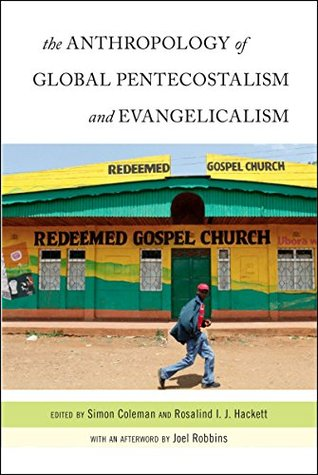 The Anthropology of Global Pentecostalism and Evan...