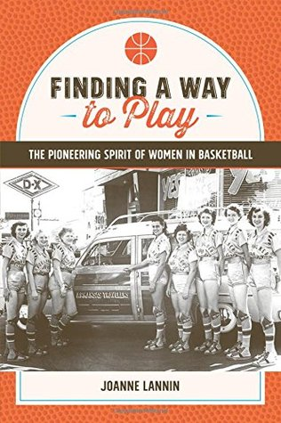 Finding a Way to Play: The Pioneering Spirit of Wo...