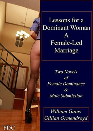 Lessons for a Dominant Woman - A Female-Led Marria...