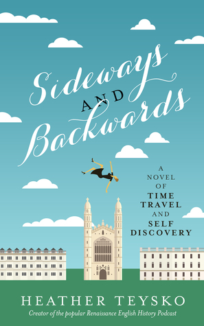 Sideways and Backwards: A Novel of Time Travel and...