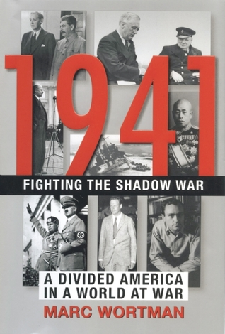 1941: Fighting the Shadow War: A Divided America i...