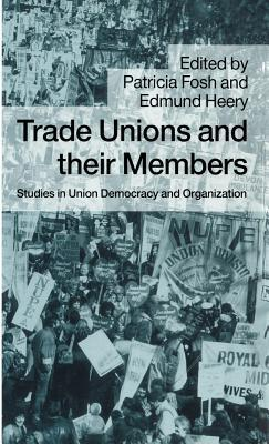 Trade Unions and Their Members: Studies in Union D...