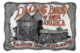 Decaying Barns Of North America: A Colouring Book