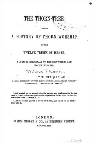 The Thorn Tree; Being a History of Thorn Worship o...