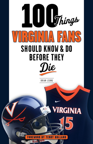 100 Things Virginia Fans Should Know and Do Before...