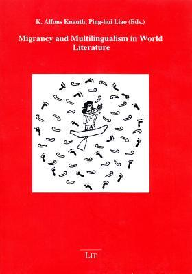 Migrancy and Multilingualism in World Literature
