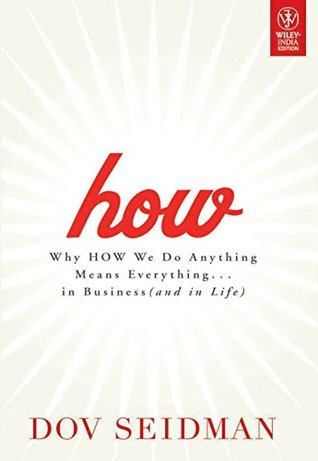 How: Why How We Do Anything Means Everything in Bu...