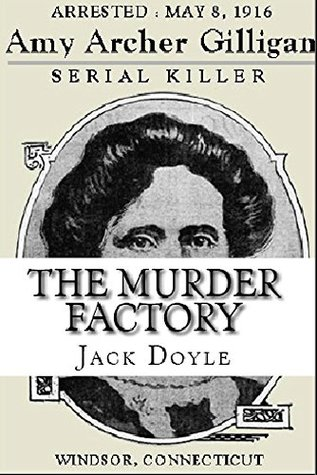 The Murder Factory : The Story of Amy Archer Gilli...