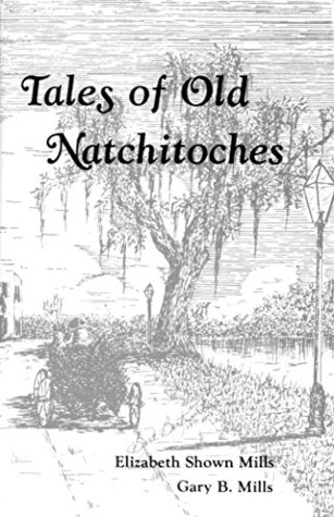 Tales of Old Natchitoches: The Oldest Town in the ...