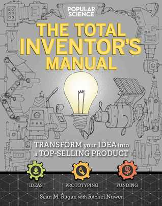 The Inventors Manual: How to Transform Your Back-o...