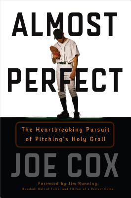 Almost Perfect: The Heartbreaking Pursuit of Pitch...